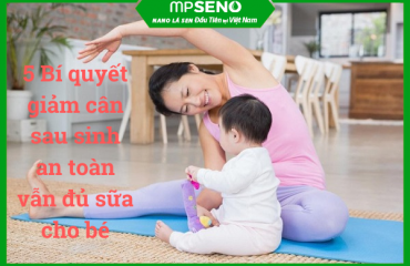 5 bí quyết giảm cân sau sinh an toàn vẫn đủ sữa cho bé